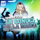 La Conoci en la Disco/Sergio Vans