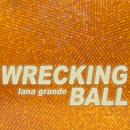 Wrecking Ball/Lana Grande