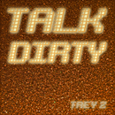 Talk Dirty/Trey Z.