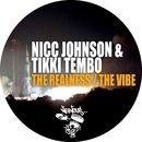 The Realness, The Vibe/Nicc Johnson, Tikki Tembo
