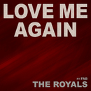Love Me Again [feat. Fab]/The Royals