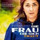 Die Frau die sich traut (Original Motion Picture Soundtrack)/Steffen Kahles, Christoph Blaser