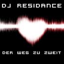 Der Weg zu zweit/DJ Residance