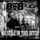 We Still In This Bitch (feat. T.I.and Juicy J)/B.o.B