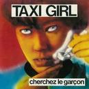 Cherchez le garçon/Taxi Girl