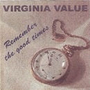 Remember the Good Times/Virginia Value