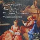 Wenceslaus Wodizka - Europäische Musik des 18. Jahrhunderts/Bohuslav Matousek, Jaroslav Tuma, Petr Hejny
