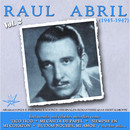 Raúl Abril, Vol. 2 [1945 - 1947] (Remastered)/Raúl Abril