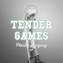 Plastic Surgery EP/Tender Games