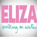 Walking On Water/Eliza Doolittle