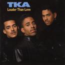 Louder Than Love/TKA