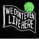 We Don't Even Live Here [Instrumental Version]/P.O.S