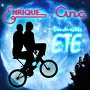 Dónde Estás ETE?/Enrique Y Ana