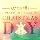 I Heard The Bells On Christmas Day/Echosmith