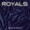 Royals/Groovejackers