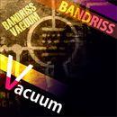 Vacuum/Bandriss