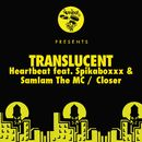 Heartbeat feat. Spikaboxxx & SamIam The MC / Closer/Translucent