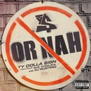 Or Nah (feat. Wiz Khalifa and DJ Mustard)/Ty Dolla $ign