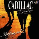 Starting Out/Cadillac Blues Band