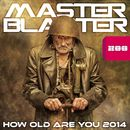 How Old Are You 2014 (Remixes)/Master Blaster