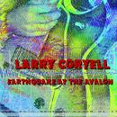 Earthquake At The Avalon/Larry Coryell