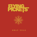 Only Yule/Flying Pickets