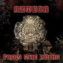 From The Ruins/Azteca