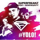 Yolo (feat. Gemeni & Roy) (Remixes)/Superfreakz