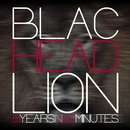 5 Years in 50 Minutes/Blac Head Lion