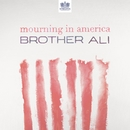 Mourning In America - Single/Brother Ali