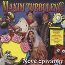 Nove zpivanky/Maxim Turbulenc