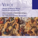 Verdi: Chorus of Hebrew Slaves - Favourite Choruses & Overtures/Sir Richard Armstrong/Riccardo Muti