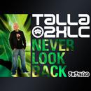 Never Look Back (Club Mix)/Talla 2XLC