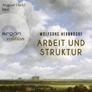 Arbeit und Struktur (Ungekürzte Fassung)/Wolfgang Herrndorf