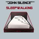 Sleepwalking/John Silence