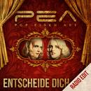 Entscheide dich (Radio Edit)/PEA popeigen ART