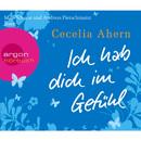 Ich hab dich im Gefühl (Gekürzte Fassung)/Cecelia Ahern