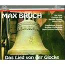 Bruch: Das Lied von der Glocke/Dresdner Philharmonie, Singakademie Dresden, Hans-Christoph Rademann