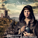 Die Pilgerin (Original Motion Picture Soundtrack)/Fabian Römer & Steffen Kaltschmid