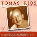 Tomás Ríos, Vol. 1 [1946-1950] (Remastered)/Tomás Ríos