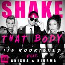 Shake That Body (feat. Anixua & Hiurma)/Ian Rodriguez