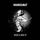 Wood & Wine EP/Wankelmut