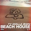 Beach House EP/Ty Dolla $ign