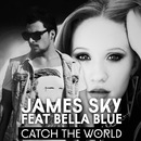 Catch the World (feat. Bella Blue)/James Sky