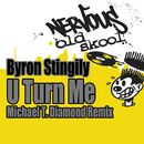 U Turn Me - Michael T. Diamond Remix/Byron Stingily