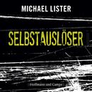 Selbstauslöser (Ungekürzt)/Michael Lister