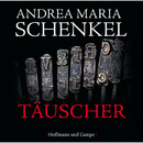 Täuscher (Gekürzt)/Andrea Maria Schenkel