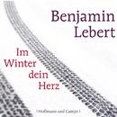 Im Winter dein Herz (Gekürzt)/Benjamin Lebert