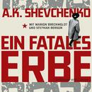 Ein fatales Erbe (Gekürzt)/Anna Shevchenko