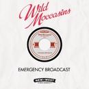 Emergency Broadcast/Wild Moccasins
